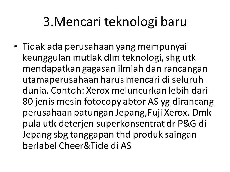 3.Mencari teknologi baru