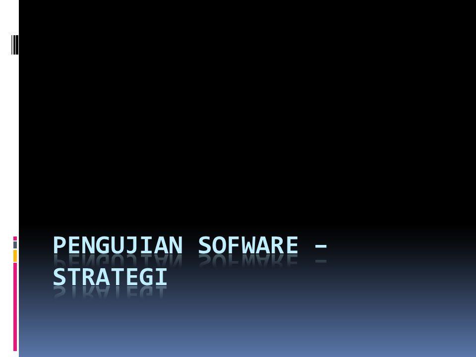 Pengujian Sofware – strategi