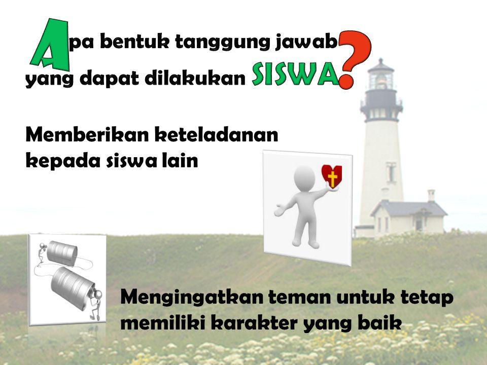 A pa bentuk tanggung jawab yang dapat dilakukan SISWA