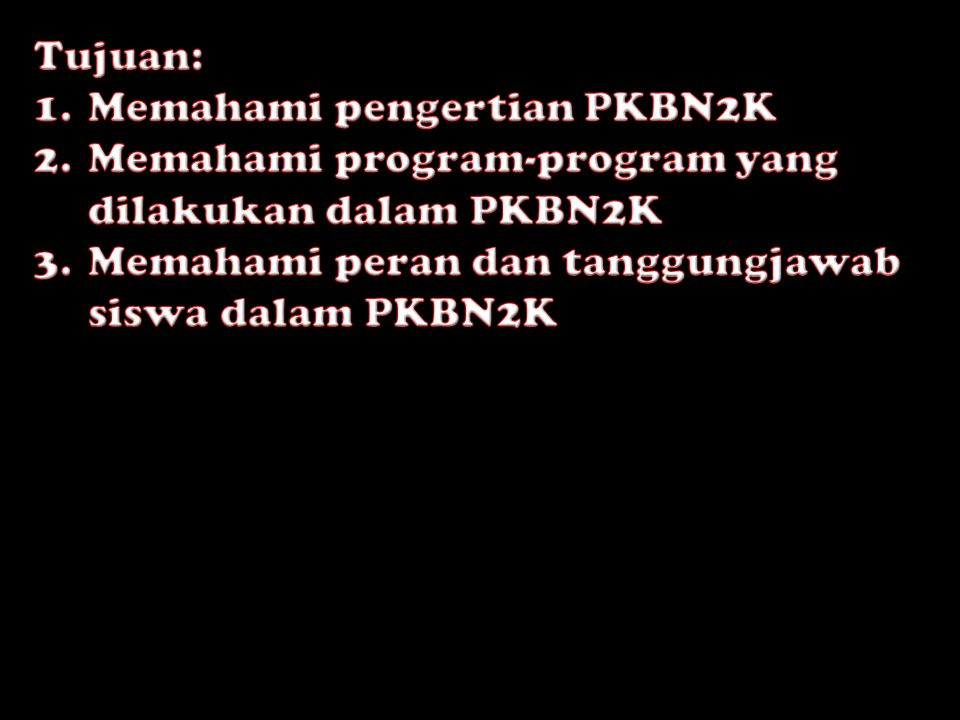 Tujuan: Memahami pengertian PKBN2K. Memahami program-program yang dilakukan dalam PKBN2K.