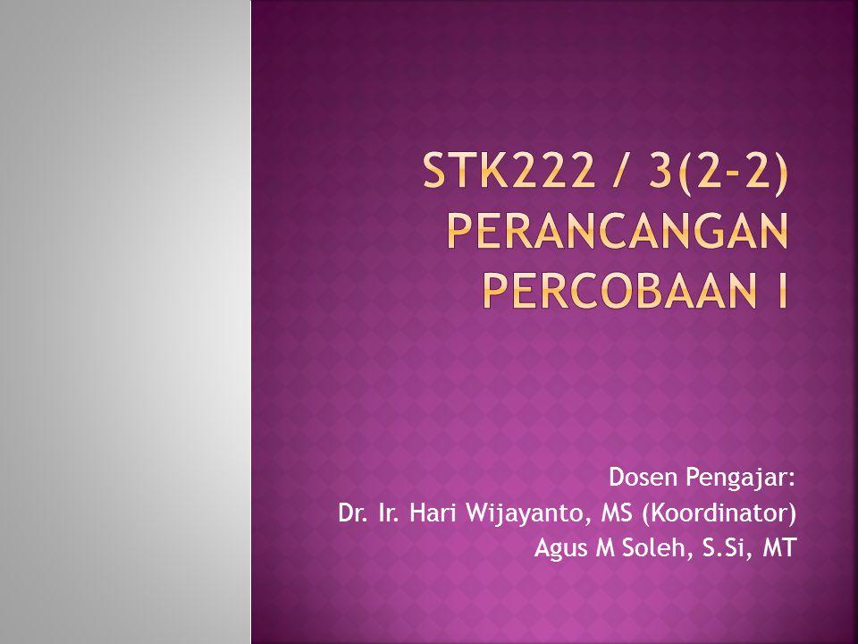 STK222 / 3(2-2) PERANCANGAN PERCOBAAN I