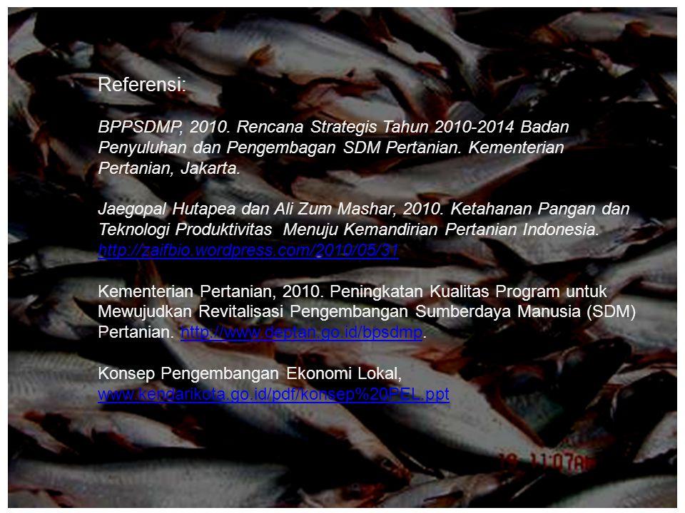 Referensi: BPPSDMP, 2010. Rencana Strategis Tahun 2010-2014 Badan Penyuluhan dan Pengembagan SDM Pertanian. Kementerian Pertanian, Jakarta.