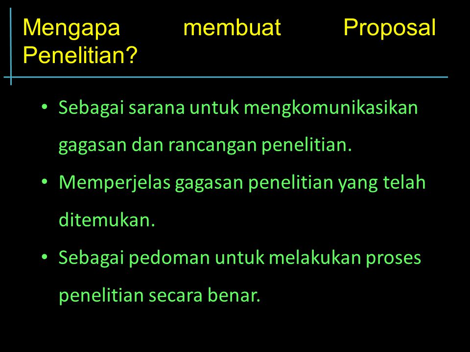 Mengapa membuat Proposal Penelitian