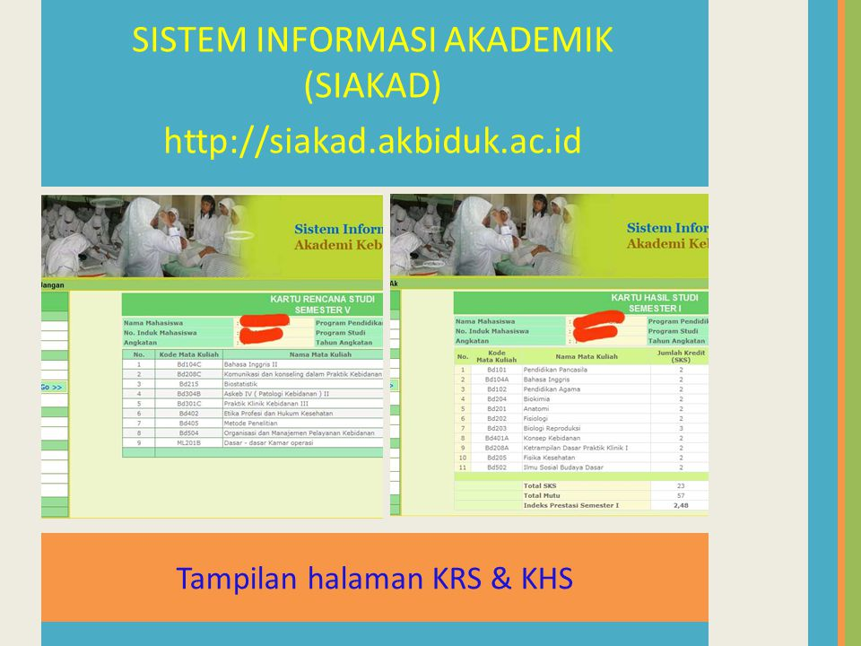 SISTEM INFORMASI AKADEMIK (SIAKAD) http://siakad.akbiduk.ac.id