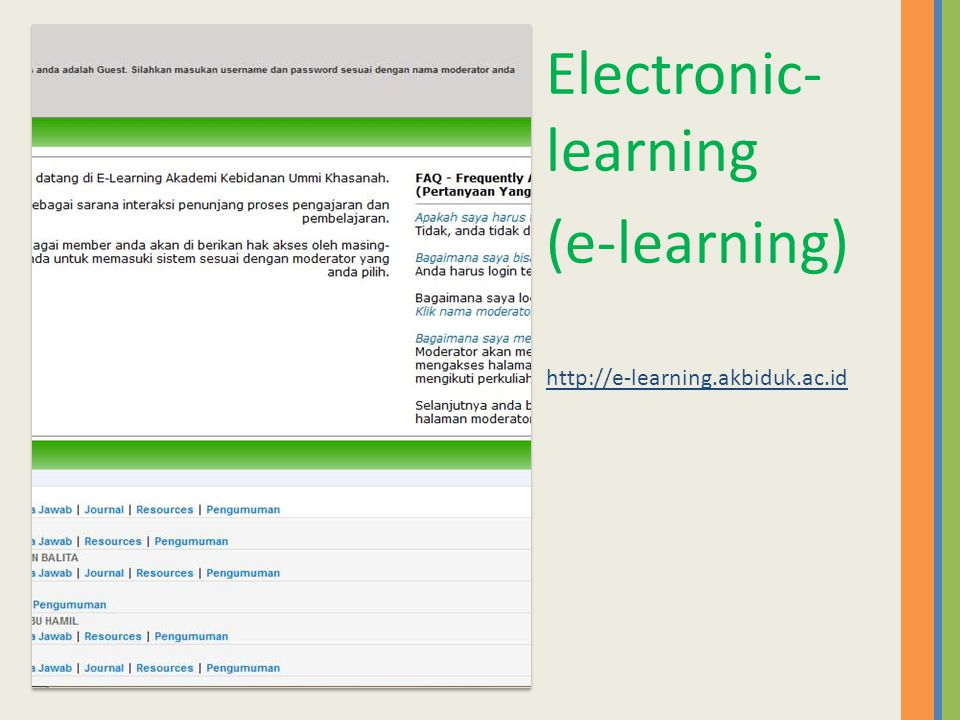 Electronic-learning (e-learning) http://e-learning.akbiduk.ac.id