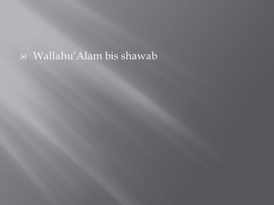Wallahu'Alam bis shawab