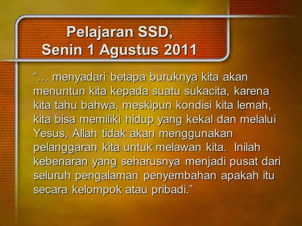Pelajaran SSD, Senin 1 Agustus 2011