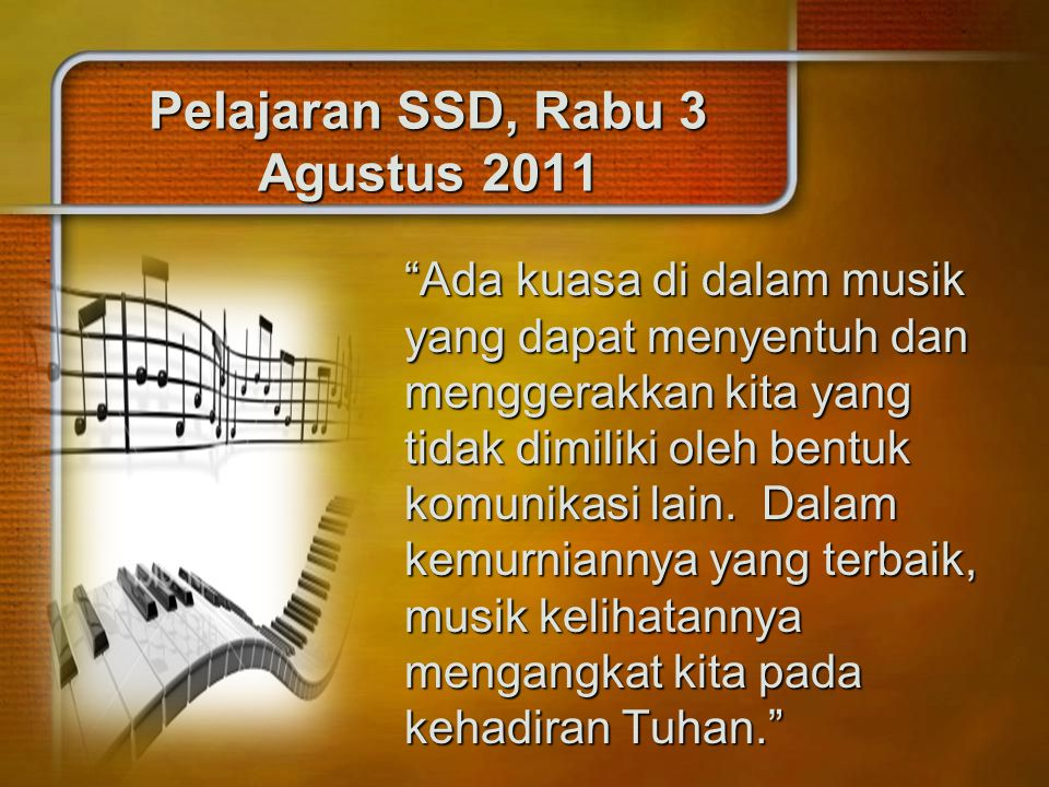 Pelajaran SSD, Rabu 3 Agustus 2011