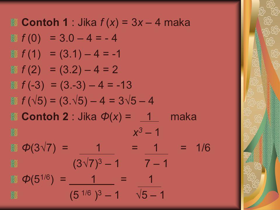 Contoh 1 : Jika f (x) = 3x – 4 maka