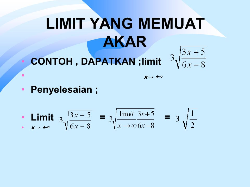 LIMIT YANG MEMUAT AKAR CONTOH , DAPATKAN ;limit x→ +∞ Penyelesaian ;