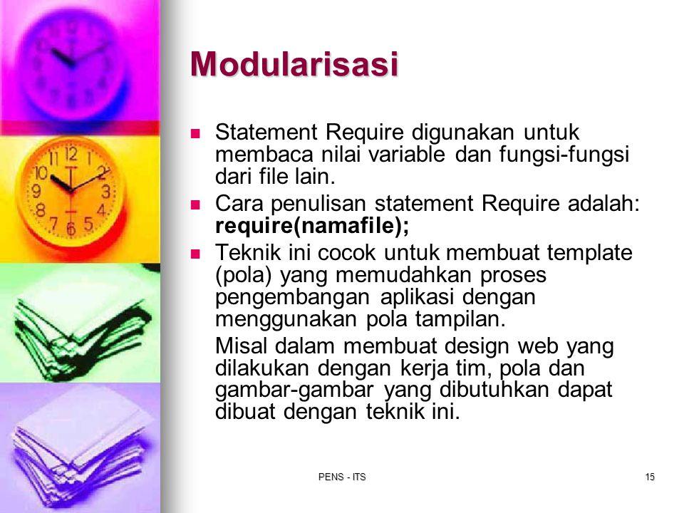 Modularisasi Statement Require digunakan untuk membaca nilai variable dan fungsi-fungsi dari file lain.