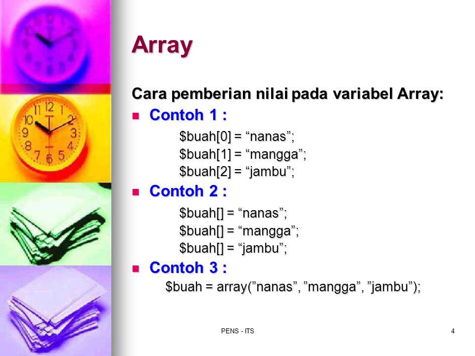 $buah = array( nanas , mangga , jambu );