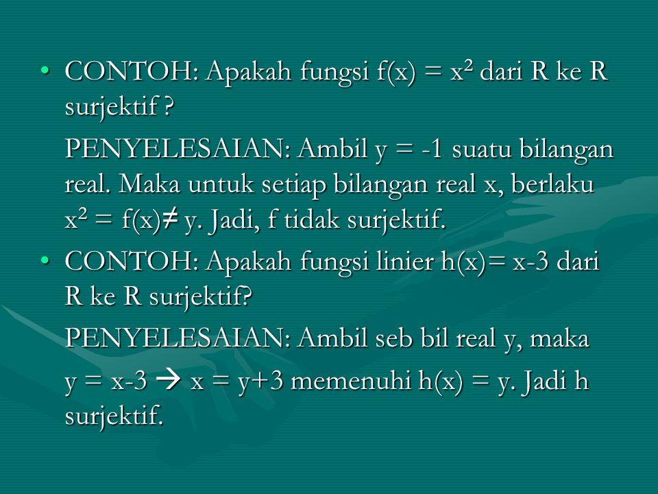CONTOH: Apakah fungsi f(x) = x2 dari R ke R surjektif