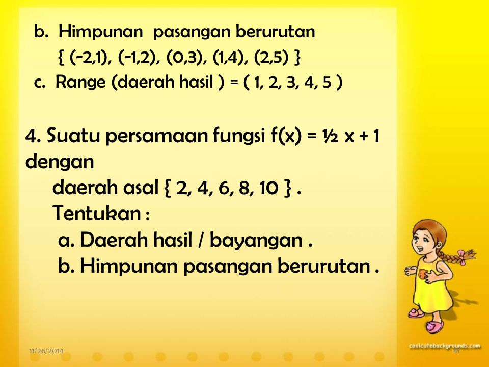4. Suatu persamaan fungsi f(x) = ½ x + 1 dengan