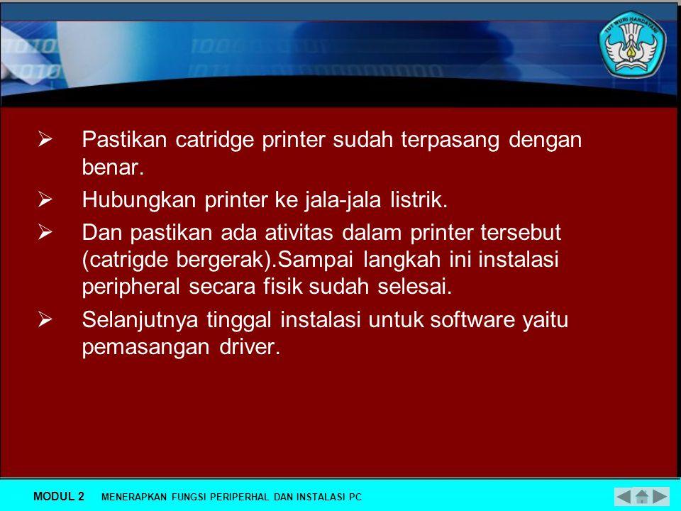 Pastikan catridge printer sudah terpasang dengan benar.