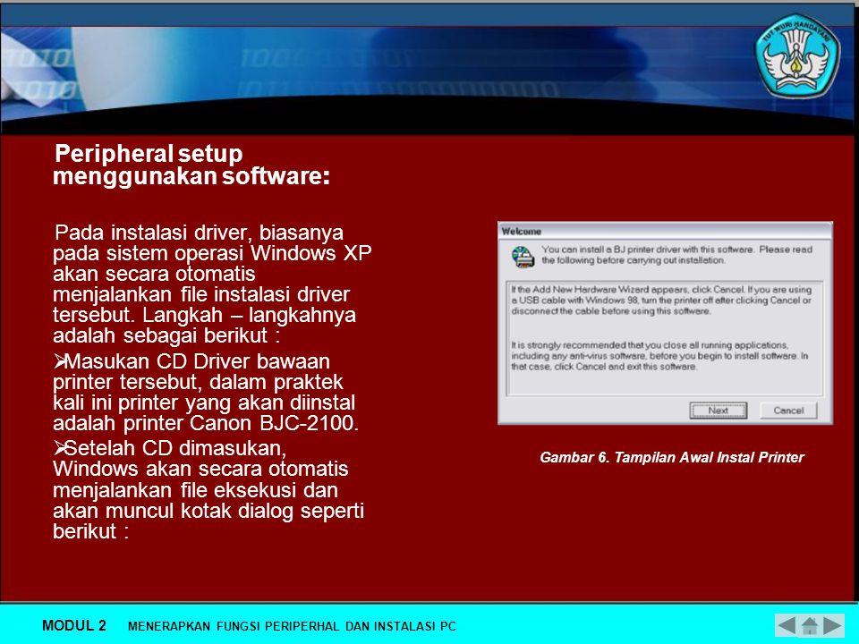 Peripheral setup menggunakan software: