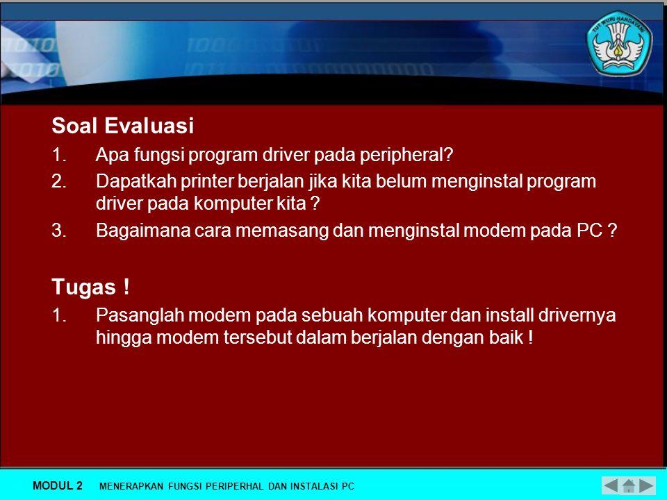 Soal Evaluasi Tugas ! Apa fungsi program driver pada peripheral