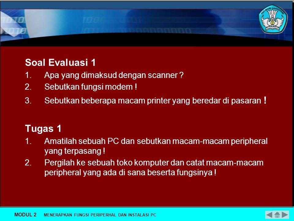 Soal Evaluasi 1 Tugas 1 Apa yang dimaksud dengan scanner