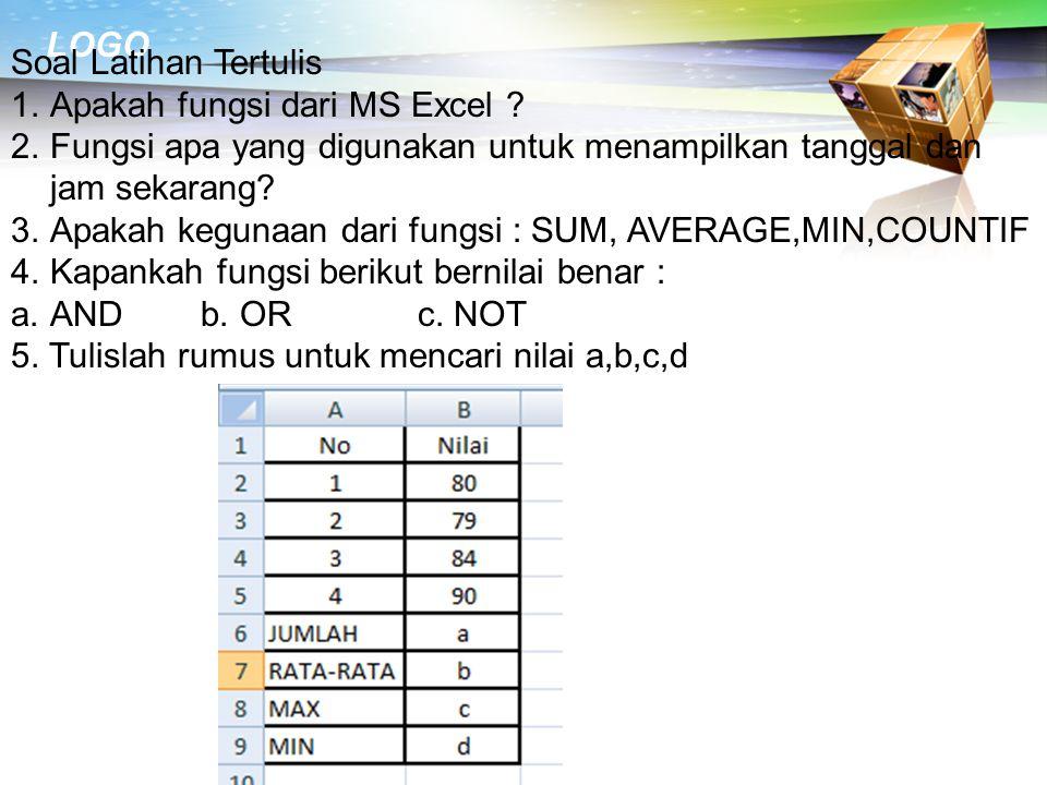Soal Latihan Tertulis Apakah fungsi dari MS Excel Fungsi apa yang digunakan untuk menampilkan tanggal dan jam sekarang