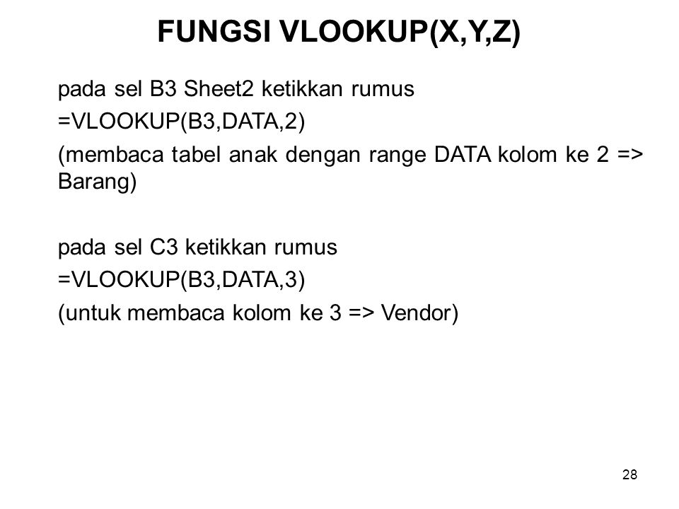 FUNGSI VLOOKUP(X,Y,Z) pada sel B3 Sheet2 ketikkan rumus