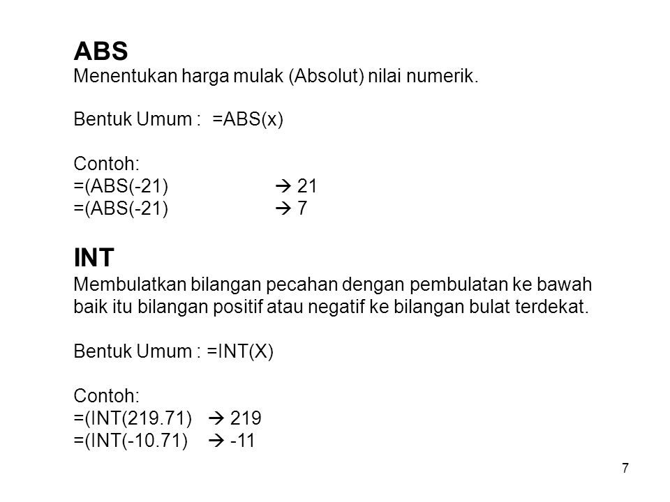 ABS Menentukan harga mulak (Absolut) nilai numerik.