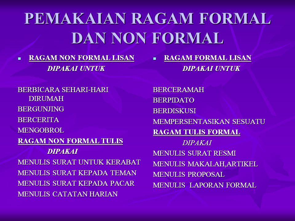 PEMAKAIAN RAGAM FORMAL DAN NON FORMAL