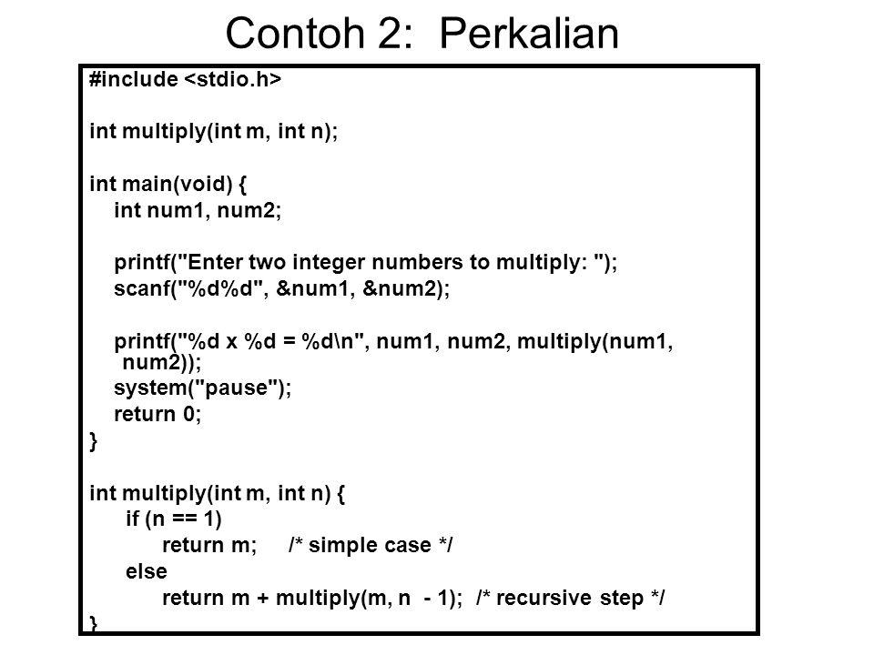 Contoh 2: Perkalian #include <stdio.h>