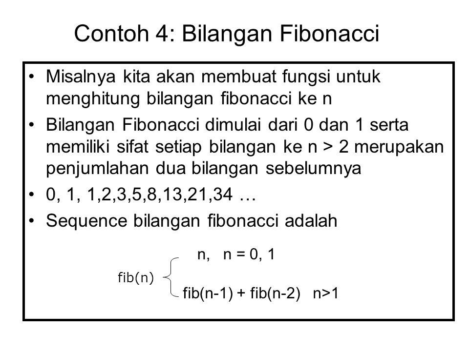Contoh 4: Bilangan Fibonacci