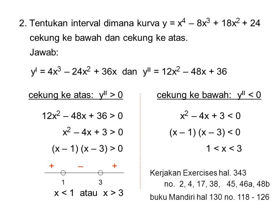 cekung ke atas: yII > 0 cekung ke bawah: yII < 0