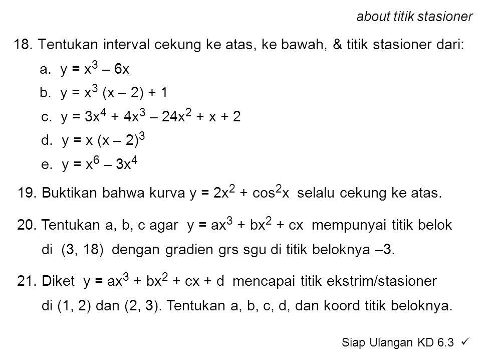 19. Buktikan bahwa kurva y = 2x2 + cos2x selalu cekung ke atas.