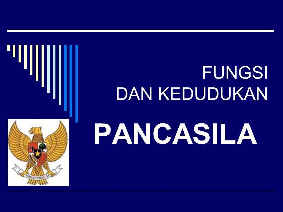 FUNGSI DAN KEDUDUKAN PANCASILA