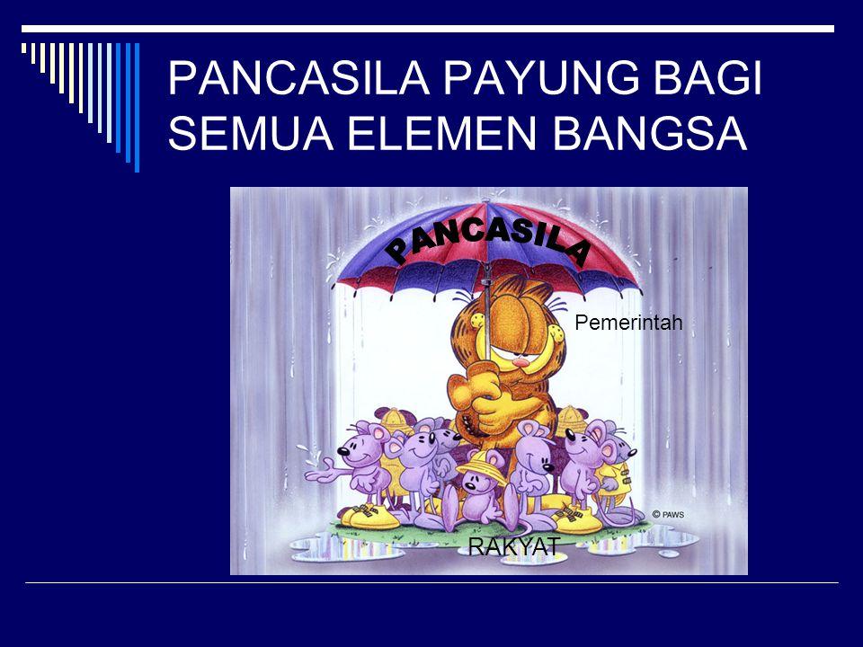 PANCASILA PAYUNG BAGI SEMUA ELEMEN BANGSA
