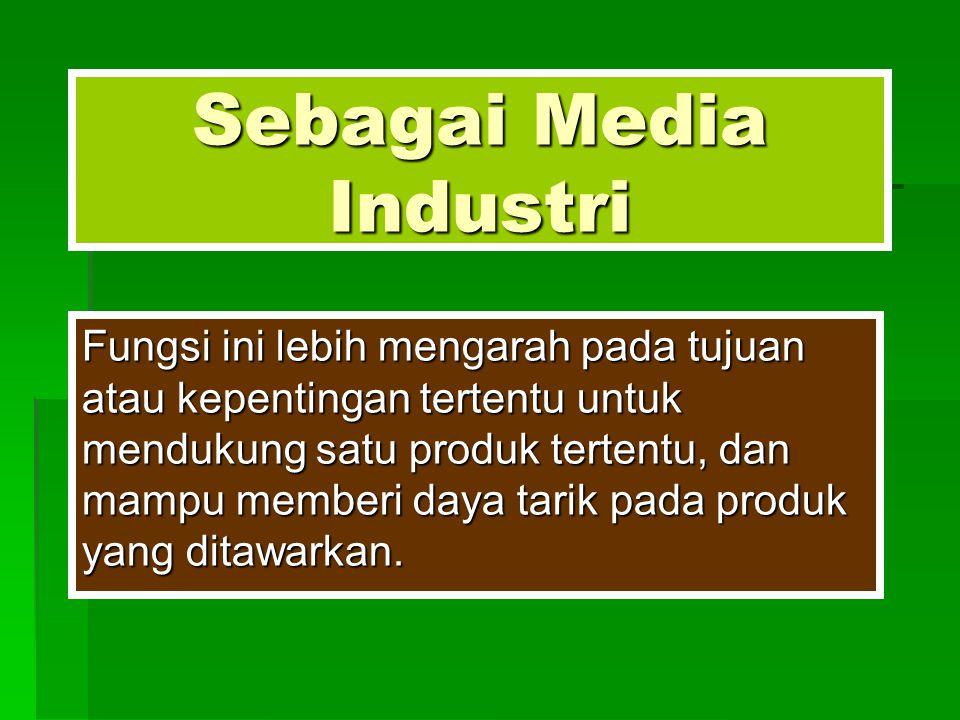 Sebagai Media Industri