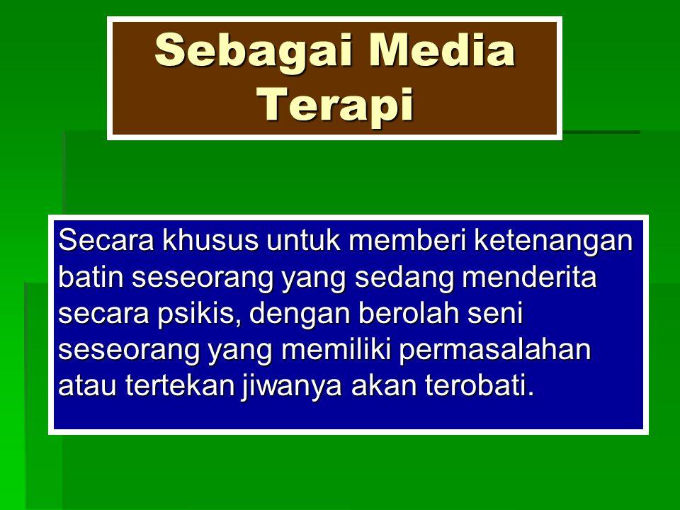 Sebagai Media Terapi