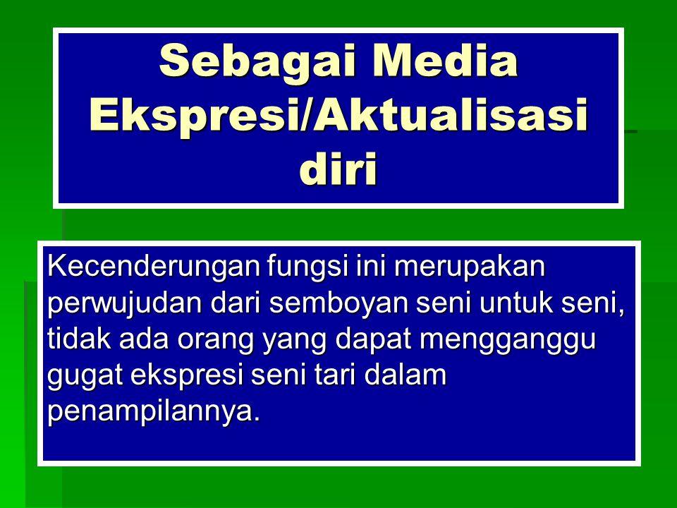 Sebagai Media Ekspresi/Aktualisasi diri