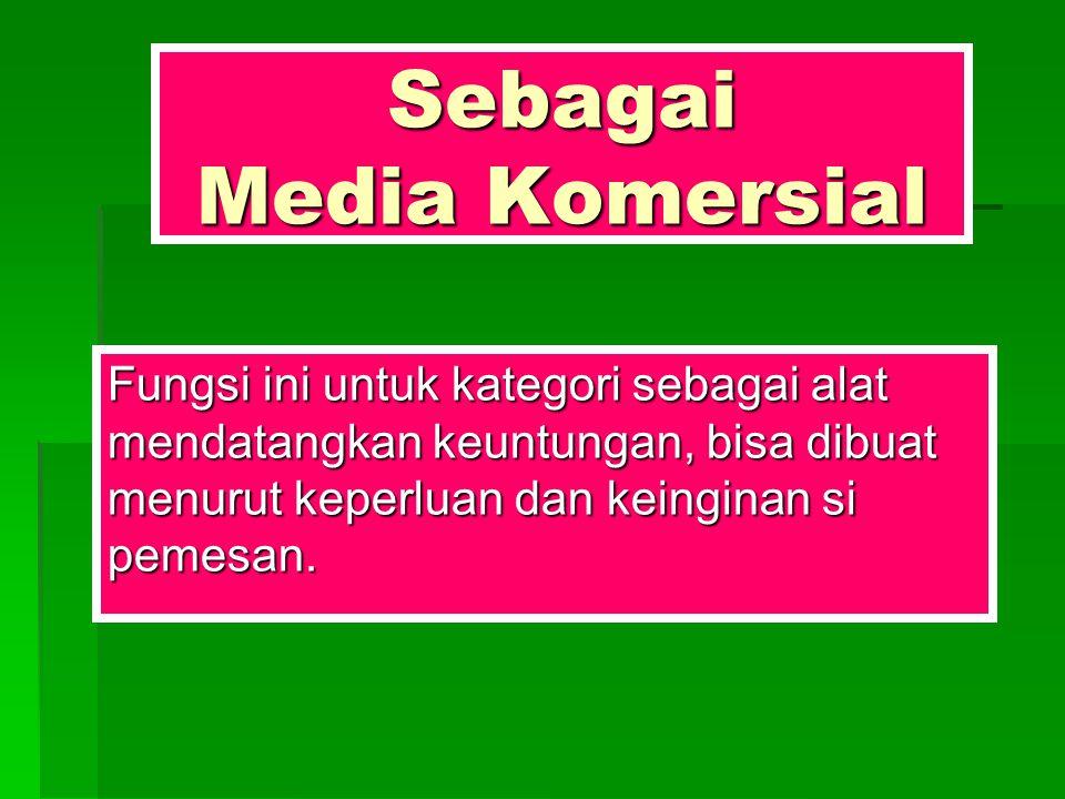 Sebagai Media Komersial