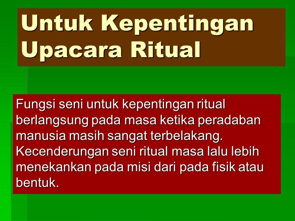 Untuk Kepentingan Upacara Ritual