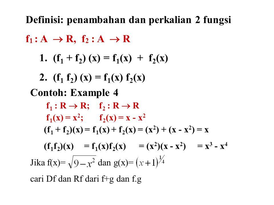 Definisi: penambahan dan perkalian 2 fungsi f1 : A  R, f2 : A  R