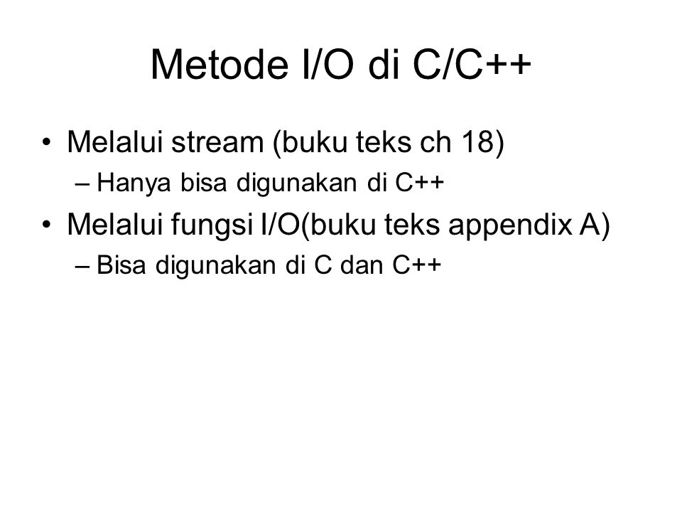 Metode I/O di C/C++ Melalui stream (buku teks ch 18)
