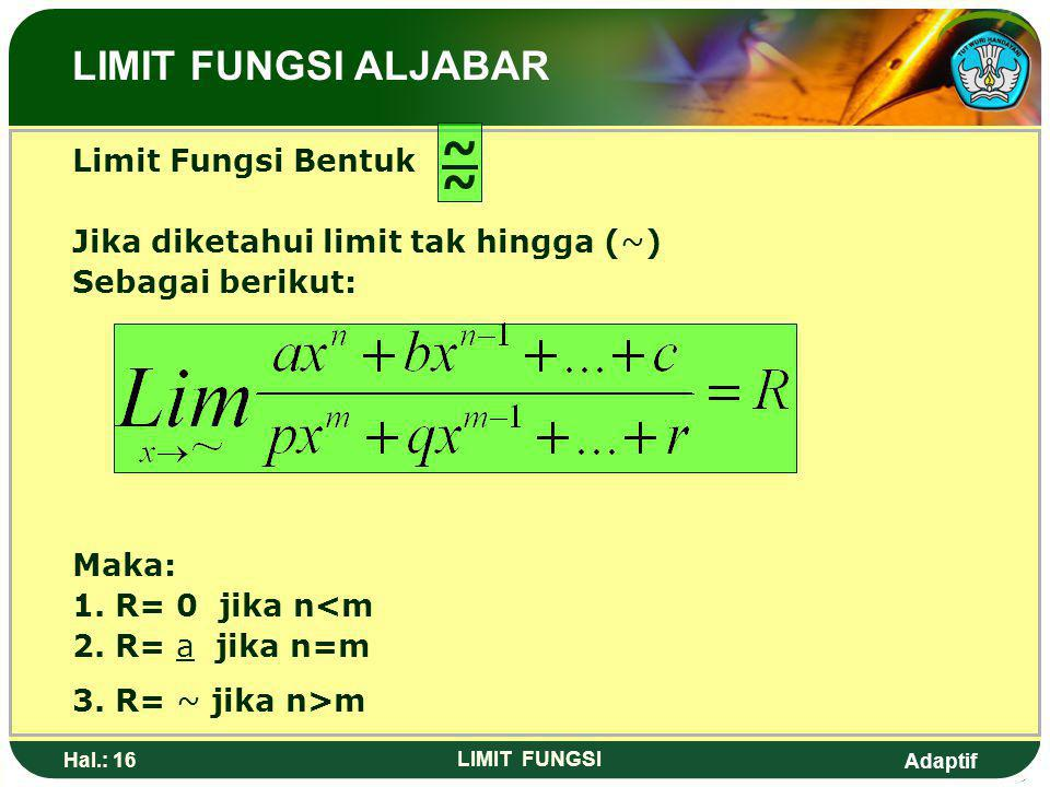 ~ LIMIT FUNGSI ALJABAR Limit Fungsi Bentuk