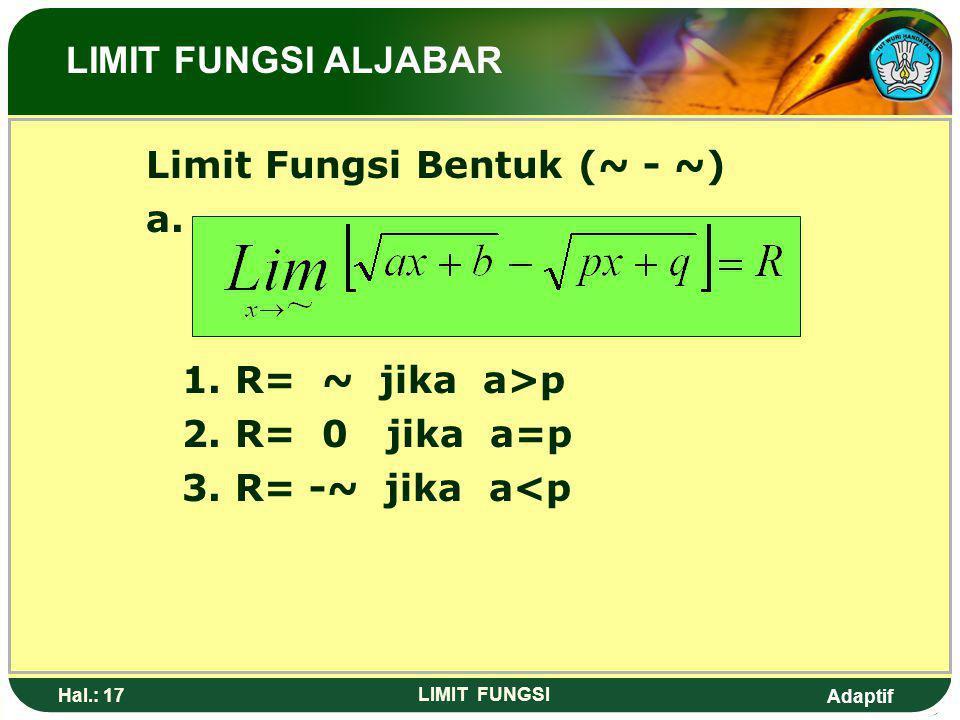 Limit Fungsi Bentuk (~ - ~) a.
