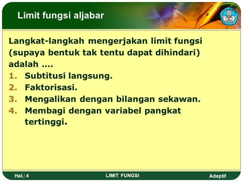 Limit fungsi aljabar Langkat-langkah mengerjakan limit fungsi