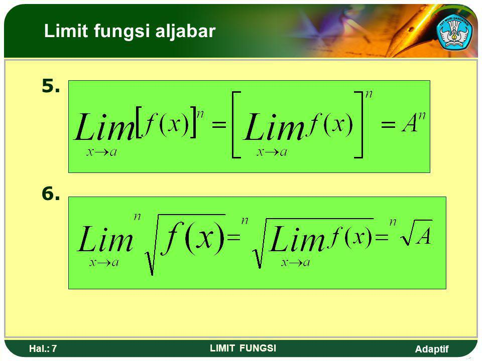 Limit fungsi aljabar 5. 6. Hal.: 7 LIMIT FUNGSI