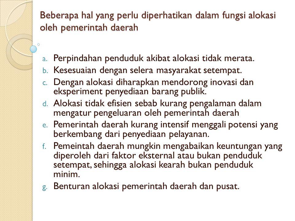 Beberapa hal yang perlu diperhatikan dalam fungsi alokasi oleh pemerintah daerah
