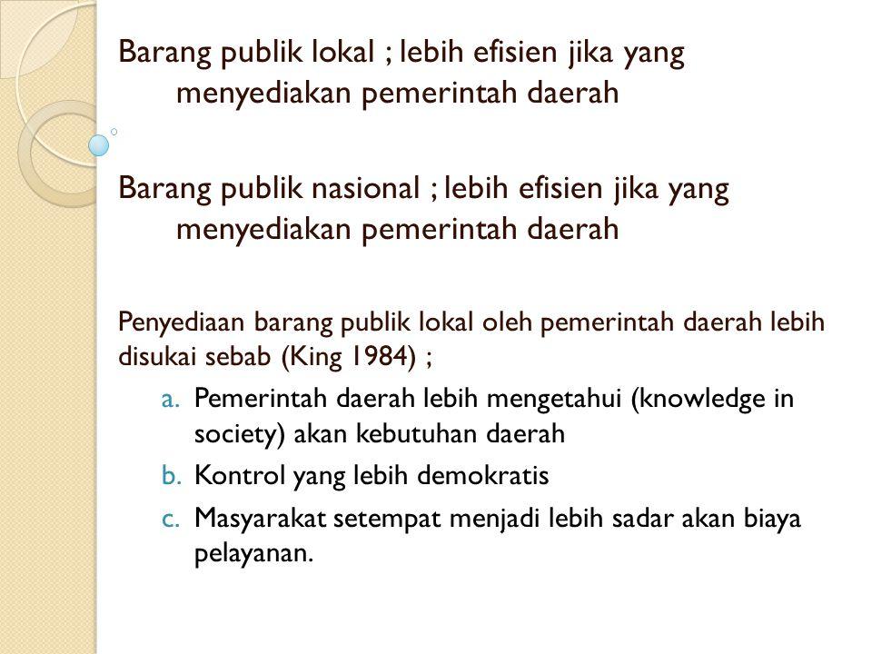 Barang publik lokal ; lebih efisien jika yang menyediakan pemerintah daerah
