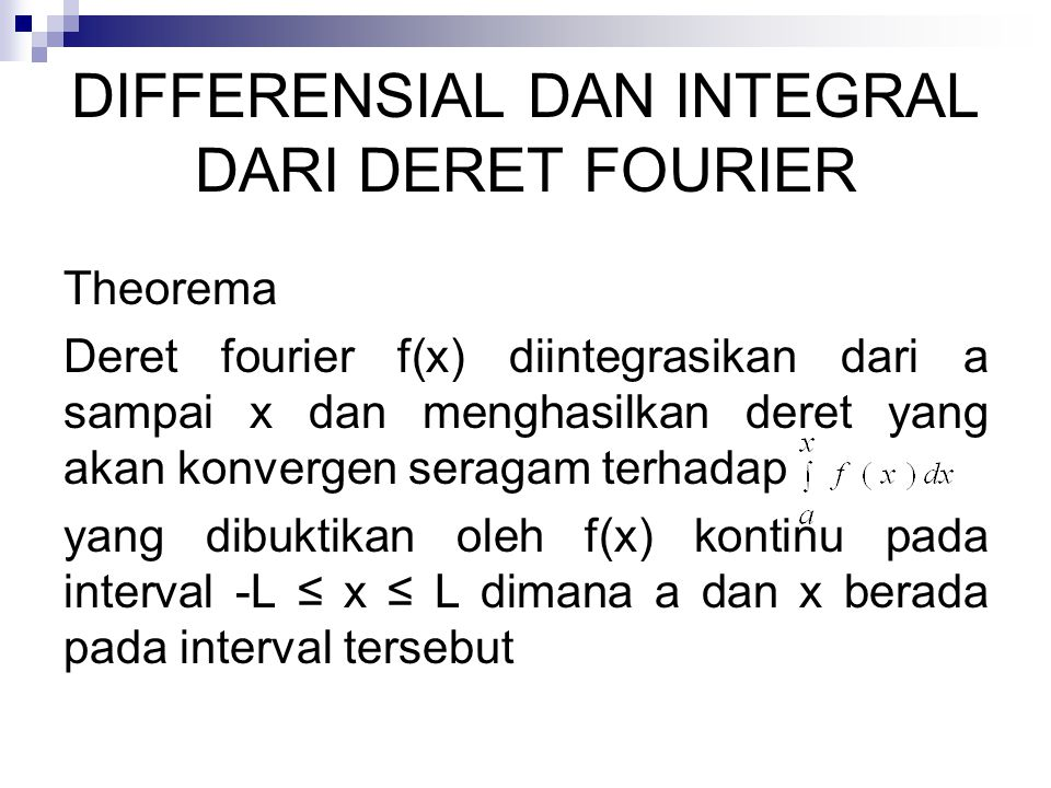 DIFFERENSIAL DAN INTEGRAL DARI DERET FOURIER