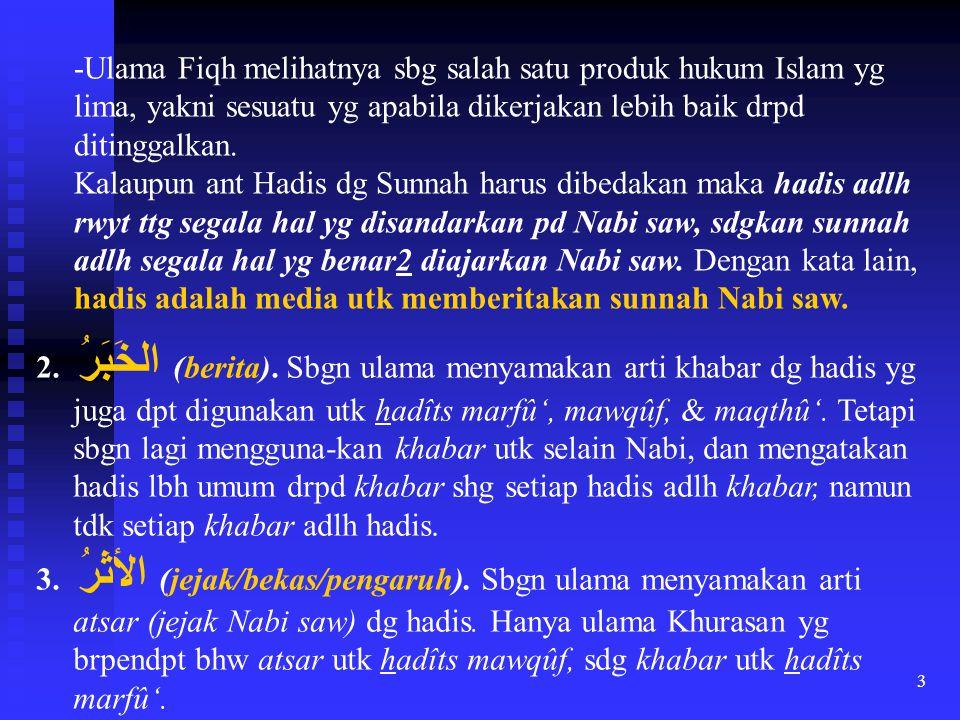 -Ulama Fiqh melihatnya sbg salah satu produk hukum Islam yg lima, yakni sesuatu yg apabila dikerjakan lebih baik drpd ditinggalkan.