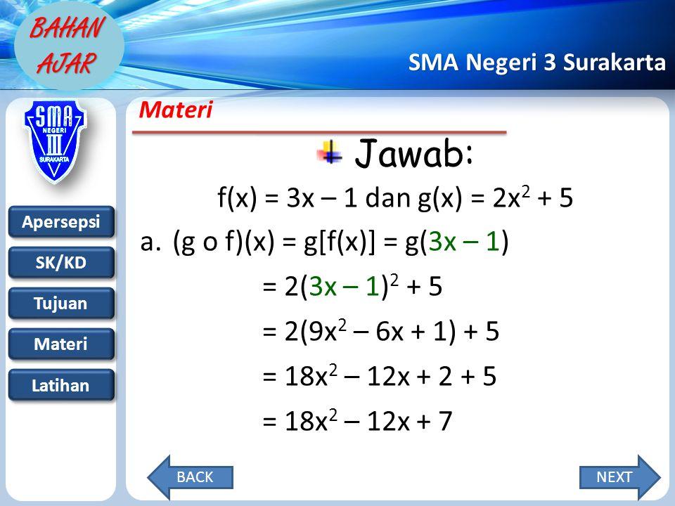 Jawab: f(x) = 3x – 1 dan g(x) = 2x2 + 5