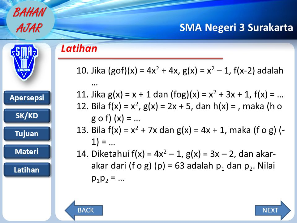 Latihan Jika (gof)(x) = 4x2 + 4x, g(x) = x2 – 1, f(x-2) adalah …