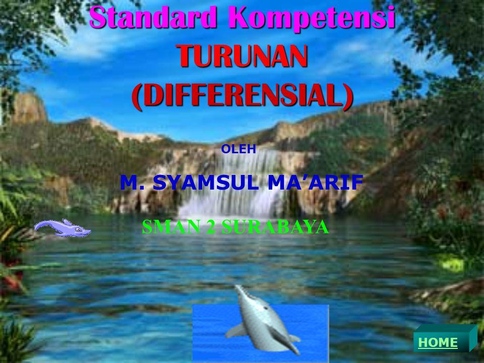 Standard Kompetensi TURUNAN (DIFFERENSIAL)